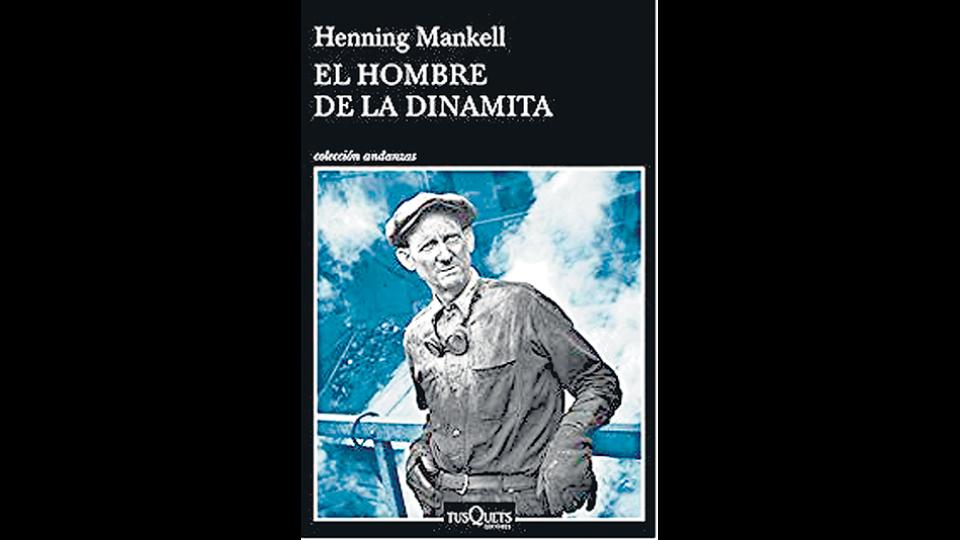 dab8b447 ... El hombre de la dinamita Henning Mankell Tusquets 240 páginas ...