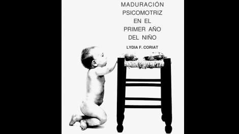 Maduración psicomotriz en el primer año del niño, de Lydia Coriat